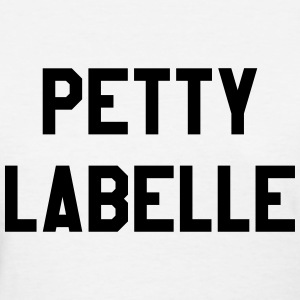 Petty labelle T-Shirts - Women's T-Shirt