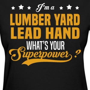 Lumber Yard Lead Hand - Women's T-Shirt