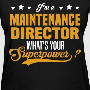 Maintenance Director - Women's T-Shirt