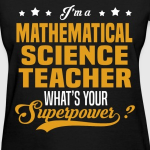 Mathematical Science Teacher - Women's T-Shirt