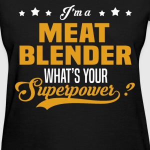 Meat Blender - Women's T-Shirt