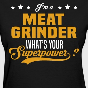 Meat Grinder - Women's T-Shirt