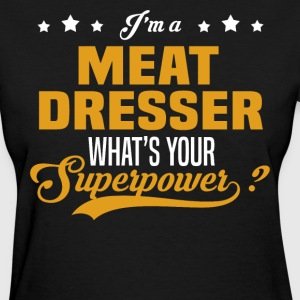 Meat Dresser - Women's T-Shirt