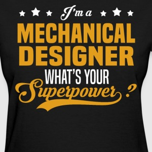 Mechanical Designer - Women's T-Shirt