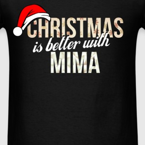 Mima - Christmas is better with Mima - Men's T-Shirt