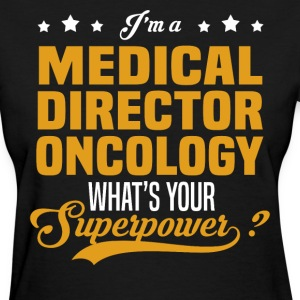 Medical Director Oncology - Women's T-Shirt
