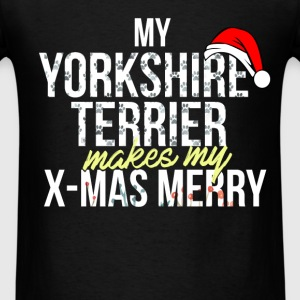 Yorkshire terrier - My Yorkshire Terrier makes my  - Men's T-Shirt
