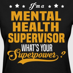 Mental Health Supervisor - Women's T-Shirt