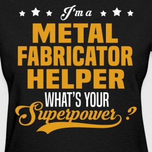 Metal Fabricator Helper - Women's T-Shirt