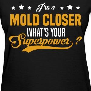 Mold Closer - Women's T-Shirt