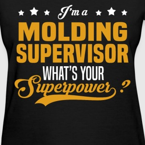 Molding Supervisor - Women's T-Shirt