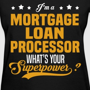 Mortgage Loan Processor - Women's T-Shirt