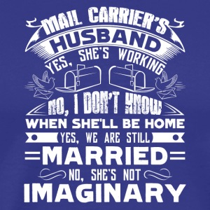 Mail Carrier's Husband Shirt - Men's Premium T-Shirt