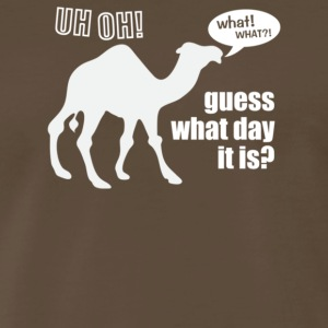 uess What Day It Is Hump Day Camel - Men's Premium T-Shirt