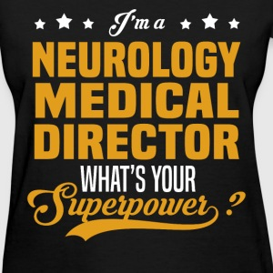 Neurology Medical Director - Women's T-Shirt