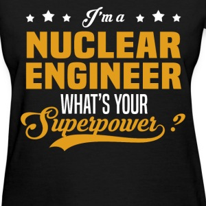 Nuclear Engineer - Women's T-Shirt