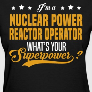 Nuclear Power Reactor Operator - Women's T-Shirt