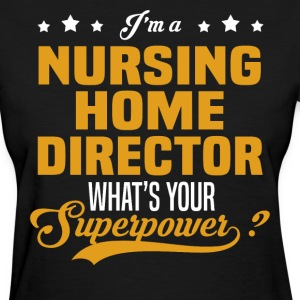 Nursing Home Director - Women's T-Shirt
