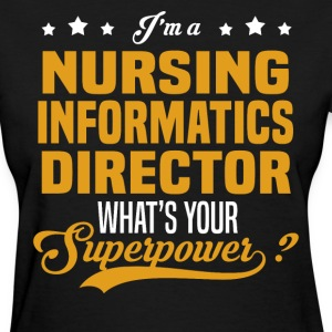Nursing Informatics Director - Women's T-Shirt