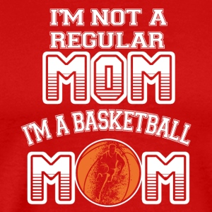 I'm Not A Regular Mom I'm A Basketball Mom T Shirt - Men's Premium T-Shirt