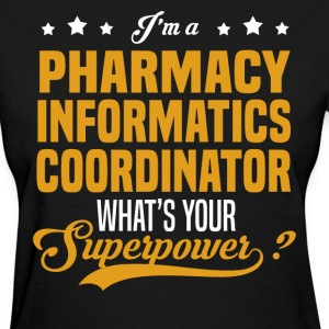 Pharmacy Informatics Coordinator - Women's T-Shirt