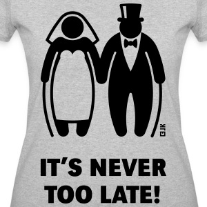 It's Never Too Late! (Mature Couple / Wedding) - Women's 50/50 T-Shirt