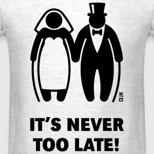 It's Never Too Late! (Mature Couple / Wedding) - Men's T-Shirt