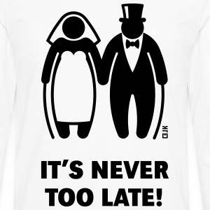 It's Never Too Late! (Mature Couple / Wedding) - Men's Premium Long Sleeve T-Shirt