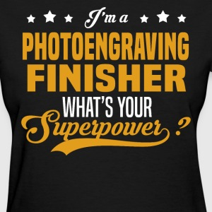 Photoengraving Finisher - Women's T-Shirt