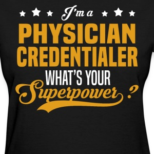 Physician Credentialer - Women's T-Shirt