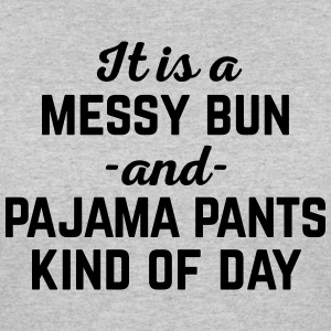 Messy Bun Day Funny Quote T-Shirts - Women's 50/50 T-Shirt