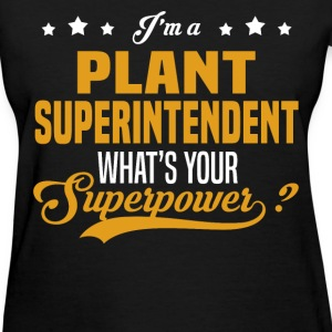Plant Superintendent - Women's T-Shirt