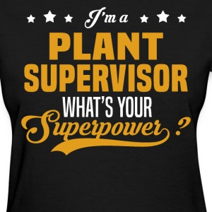 Plant Supervisor - Women's T-Shirt