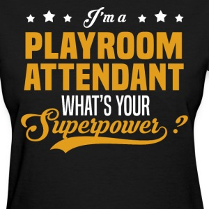 Playroom Attendant T-Shirts - Women's T-Shirt