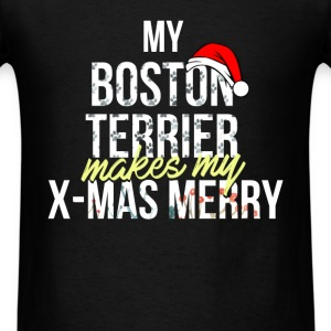 Boston Terrier - My Boston Terrier makes my X-mas  - Men's T-Shirt