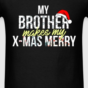 Brother - My Brother makes my X-mas marry! - Men's T-Shirt