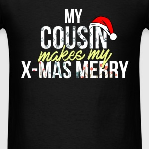 Cousin - My Cousin makes my X-mas marry! - Men's T-Shirt