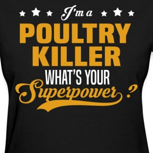 Poultry Killer T-Shirts - Women's T-Shirt