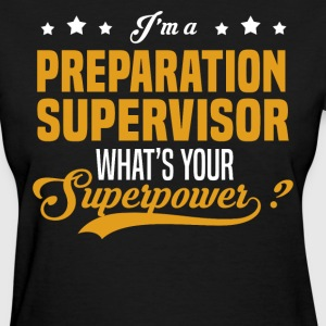 Preparation Supervisor T-Shirts - Women's T-Shirt