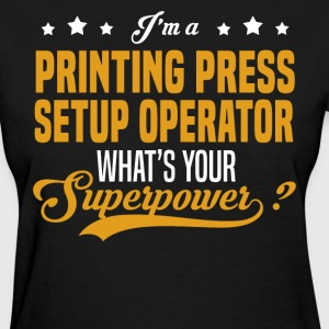 Printing Press Setup Operator T-Shirts - Women's T-Shirt