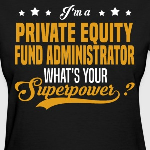Private Equity Fund Administrator T-Shirts - Women's T-Shirt
