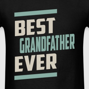 Best Grandfather Ever T-shirt - Men's T-Shirt