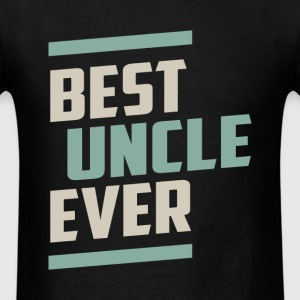 Best Uncle Ever T-shirt - Men's T-Shirt