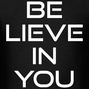 Believe in you T-Shirts - Men's T-Shirt