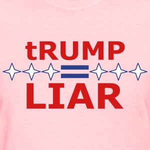 tRUMP=LIAR  T-Shirts - Women's T-Shirt
