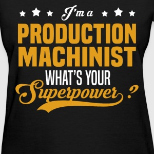 Production Machinist - Women's T-Shirt