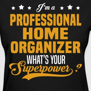 Professional Home Organizer - Women's T-Shirt
