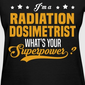 Radiation Dosimetrist - Women's T-Shirt