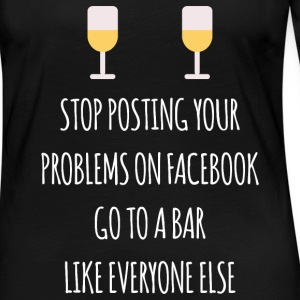 Stop Posting Your Problem Long Sleeve Shirts - Women's Premium Long Sleeve T-Shirt