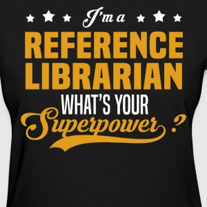 Reference Librarian - Women's T-Shirt
